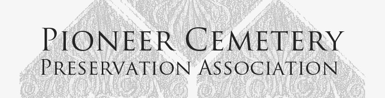 Pioneer Cemetery Preservation Association Header